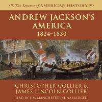 Andrew Jackson's America 1824-1850