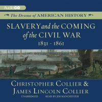 Slavery and the Coming of the Civil War 1831-1861