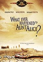 Whatever Happened to Aunt Alice?