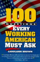100 Questions Every Working American Must Ask