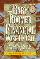 The Baby Boomer Financial Wake-up Call