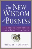 New Wisdom of Business: Nine Guiding Principles From Today's Leaders