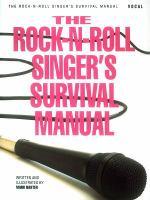 The Rock-n-roll Singer's Survival Manual