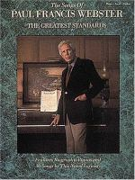 Songs Of Paul Francis Webster: The Greatest Standards