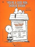 "Arthur Whitelaw and Gene Persson Present ""You're A Good Man, Charlie Brown"""