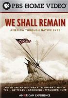 We shall remain [videorecording (DVD)] : America through native eyes