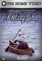 A midwife's tale [videorecording (DVD)]