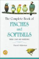 The Complete Book Of Finches And Softbills