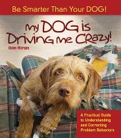 My Dog Is Driving Me Crazy!
