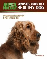 Complete Guide to A Healthy Dog