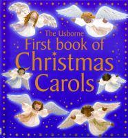 The Usborne First Book of Christmas Carols