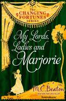 My Lords, Ladies, and Marjorie