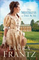 The mistress of Tall Acre : a novel