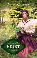 When the heart heals : a novel