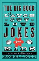 The Big Book of Laugh-out-loud Jokes for Kids - Elliott, Rob