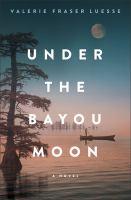 Under the Bayou Moon