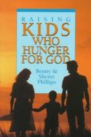 Raising Kids Who Hunger For God