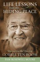 Life Lessons From the Hiding Place