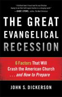 The great evangelical recession : 6 factors that will crash the American church-- and how to prepare