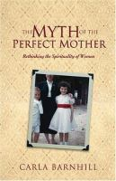 The Myth of the Perfect Mother