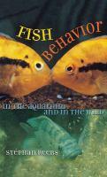 Fish Behavior in the Aquarium and in the Wild