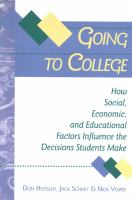 Going to College: How Social, Economic, and Educational Factors Influence the Decisions Students Make