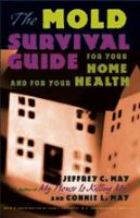 The Mold Survival Guide for your Home and for your Health