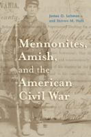 Mennonites, Amish, and the American Civil War