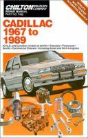 Chilton Book Company Repair Manual, Cadillac, 1967 To 1989