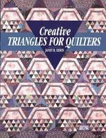 Creative Triangles for Quilters