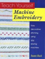 Teach Yourself Machine Embroidery