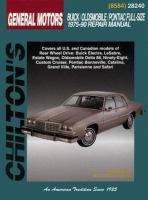 Chilton's General Motors Buick, Oldsmobile, Pontiac, 1975-90 Repair Manual