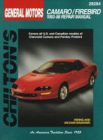 Chilton's General Motors Camaro/Firebird 1993-98 Repair Manual