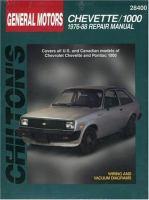 Chilton's GM Chevette/1000 1976-88 Repair Manual