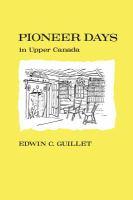 Pioneer Days in Upper Canada