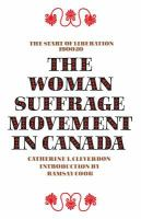 The Woman suffrage movement in Canada.