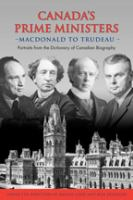 Canada's Prime Ministers, Macdonald to Trudeau