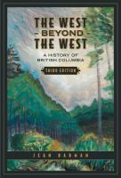 The West beyond the West : a history of British Columbia
