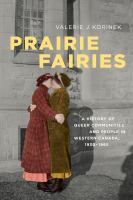 Prairie fairies : a history of queer communities and people in western Canada, 1930-1985