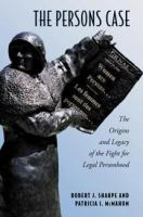 The Persons case : the origins and legacy of the fight for legal personhood