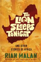 The lion sleeps tonight : and other stories of Africa