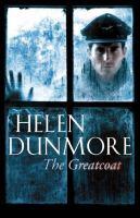 The Greatcoat /cHelen Dunmore
