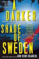 A darker shade of Sweden : original stories by Sweden's greatest crime writers