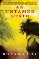 An untamed state : a novel