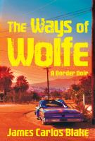 The ways of Wolfe : a border noir