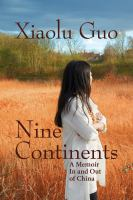 Nine Continents: A Memoir In and Out of China, by Xiaolu Guo