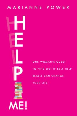 Help Me! One Woman's Quest to Find Out if Self-Help Can Change Her Life(book-cover)