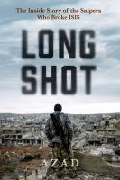 Long shot : the inside story of the snipers who broke ISIS