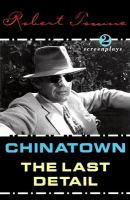 Chinatown ; The Last Detail