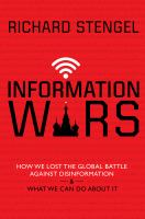 Information wars : how we lost the global battle against disinformation & what we can do about it